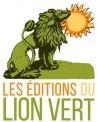 LES EDITIONS DU LION VERT